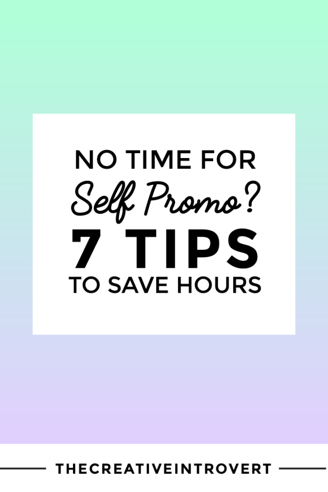 No time for self promo? No more excuses! This post takes you through 7 simple strategies you can start implementing today to save HOURS and still get your work out and get it seen.