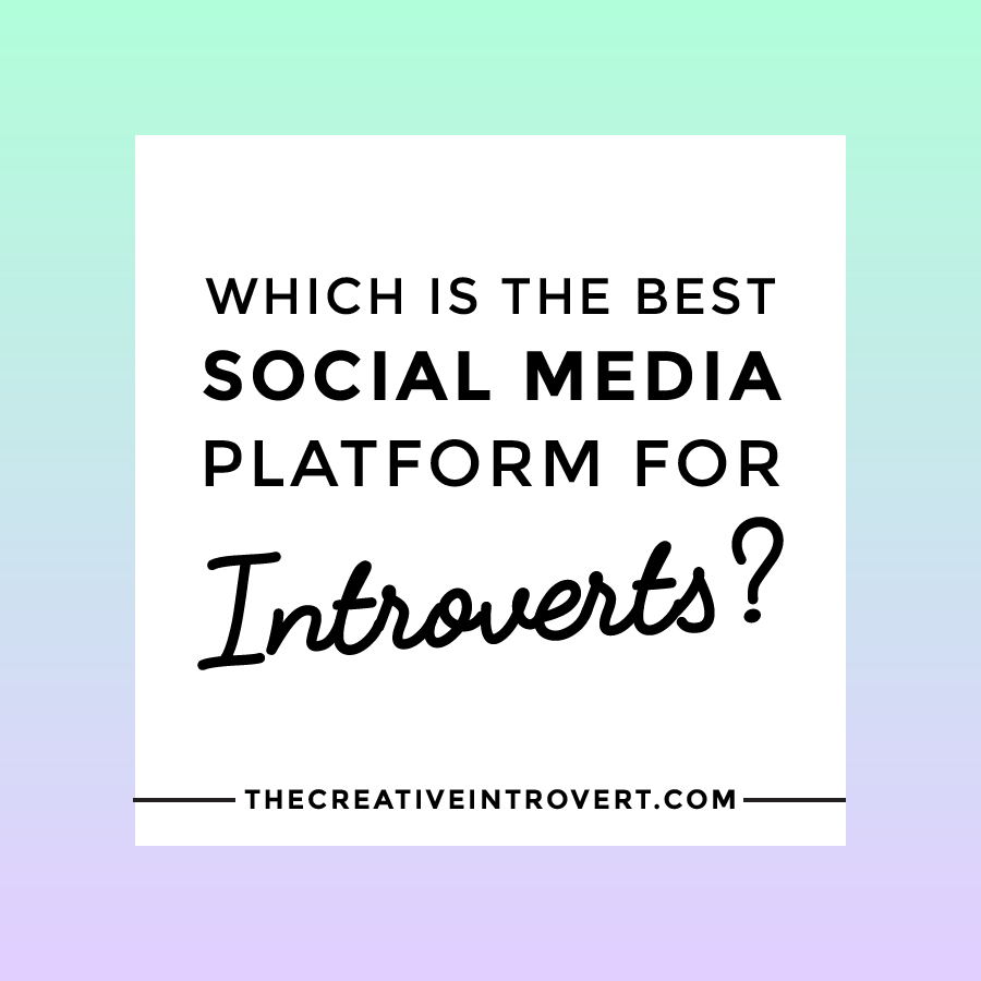 Which is the best Social Media Platform for Introverts? This post weighs out the pros and cons of each >>