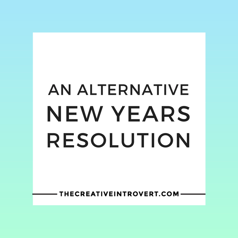 Not a fan of New Years' Resolutions? Here's my alternative >>>