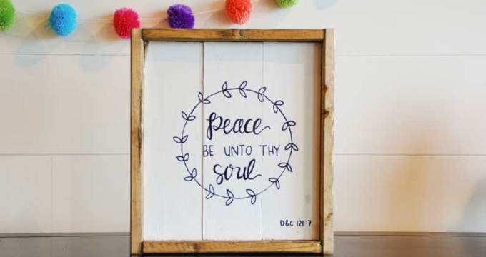 How to Make a Rustic Farmhouse Style Sign (Peace Be Unto Thy Soul) #princeofpeace
