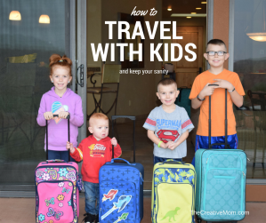 How to Travel with Kids (and keep your sanity)