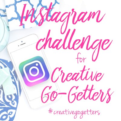 Instagram Challenge for Creative Go-Getters