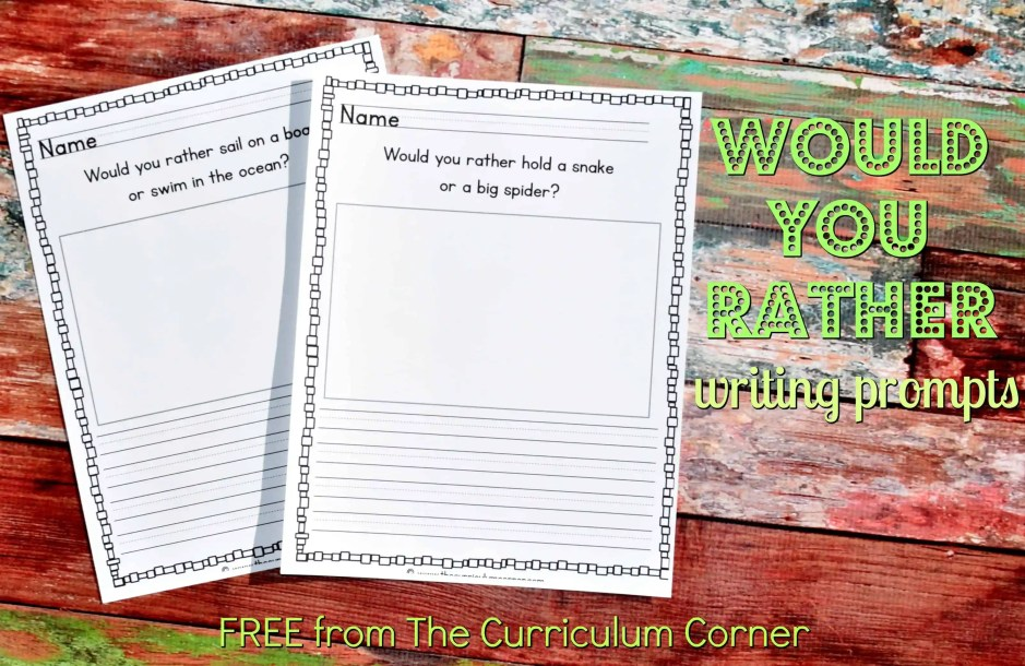 FREE Would You Rather Writing Prompts from The Curriculum Corner