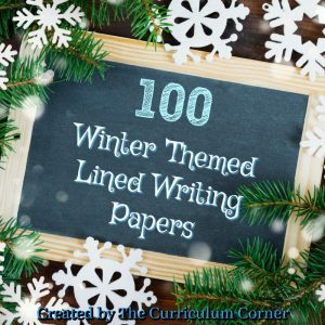 FREE Winter Themed Lined Writing Papers from The Curriculum Corner | Winter Lined Papers 6