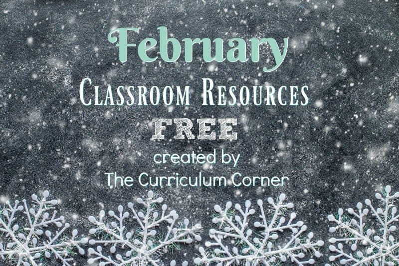 These free February resources will help you prep for a smooth February. FREE classroom resources for teachers from The Curriculum Corner.