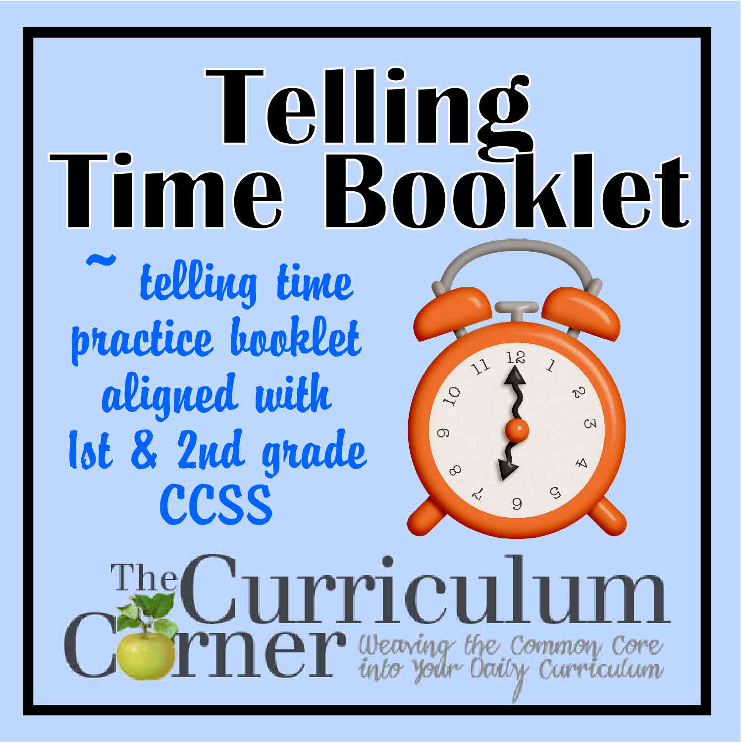 Telling Time Practice Booklet The Curriculum Corner 123