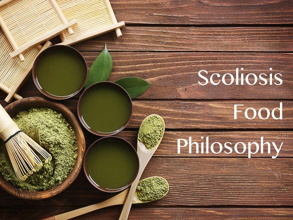 scoliosis food philosophy