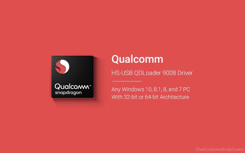 Драйвер Qualcomm HS-USB QDLoader 9008 для 32-разрядной / 64-разрядной версии Windows