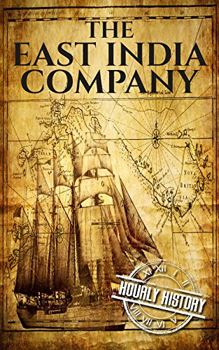Amazon.it The East India Company: A History From Beginning to End