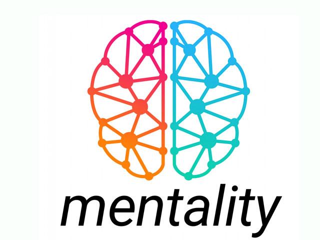 Mentality. . .
