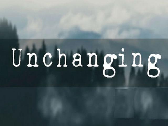 Unchanging. . .