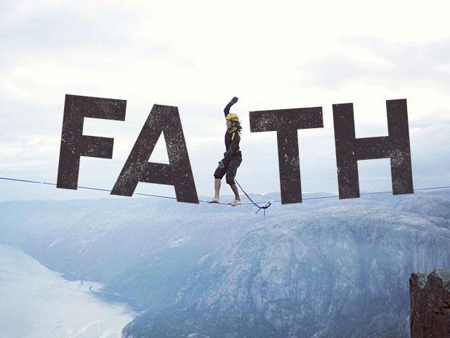 Faith. . .