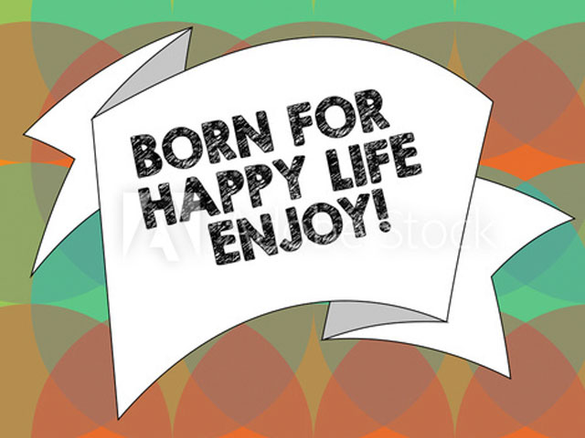 Happiness Is Born. . .