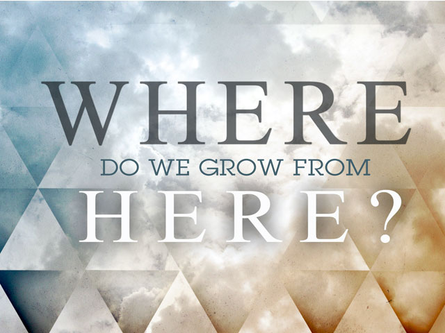Grow from Here. . .