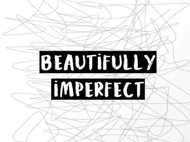 Beautifully Imperfect. . .