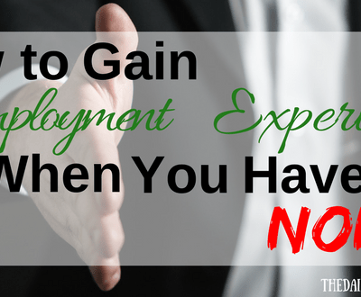 How to Gain Employment Experience When You Have None!