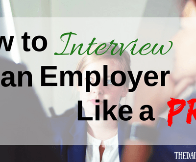 How to Interview an Employer Like a Pro!
