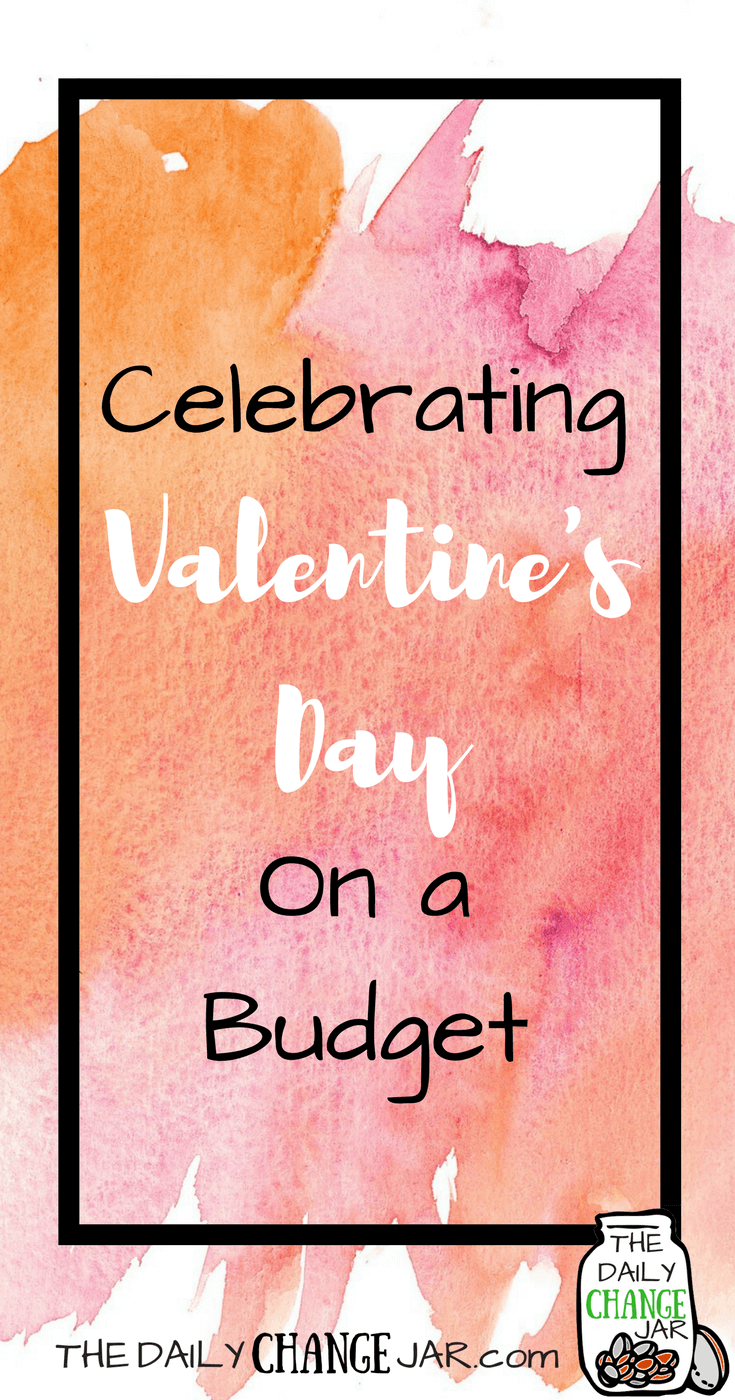 Valentines Day On A Budget The Daily Change Jar