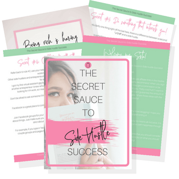 Do you have what it takes to create a successful side hustles? Find out by downloading the secret sauce to side hustle success!