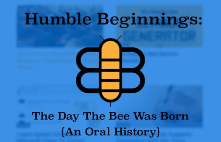 Humble Beginnings: The Day The Bee Was Born