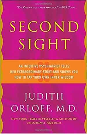 second sight intuition book by judith orloff md