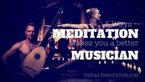 5 Amazing Benefits Of Mindfulness For Musicians
