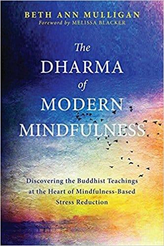 The Dharma Of Modern Mindfulness (Beth Ann Mulligan)