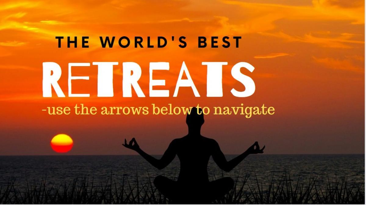 These are the world's best wellness retreats for yoga. meditation and other reasons. Simply use the arrows below to navigate.