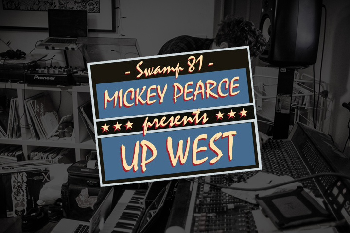 Swamp81-Mickey-Pearce-Up-West