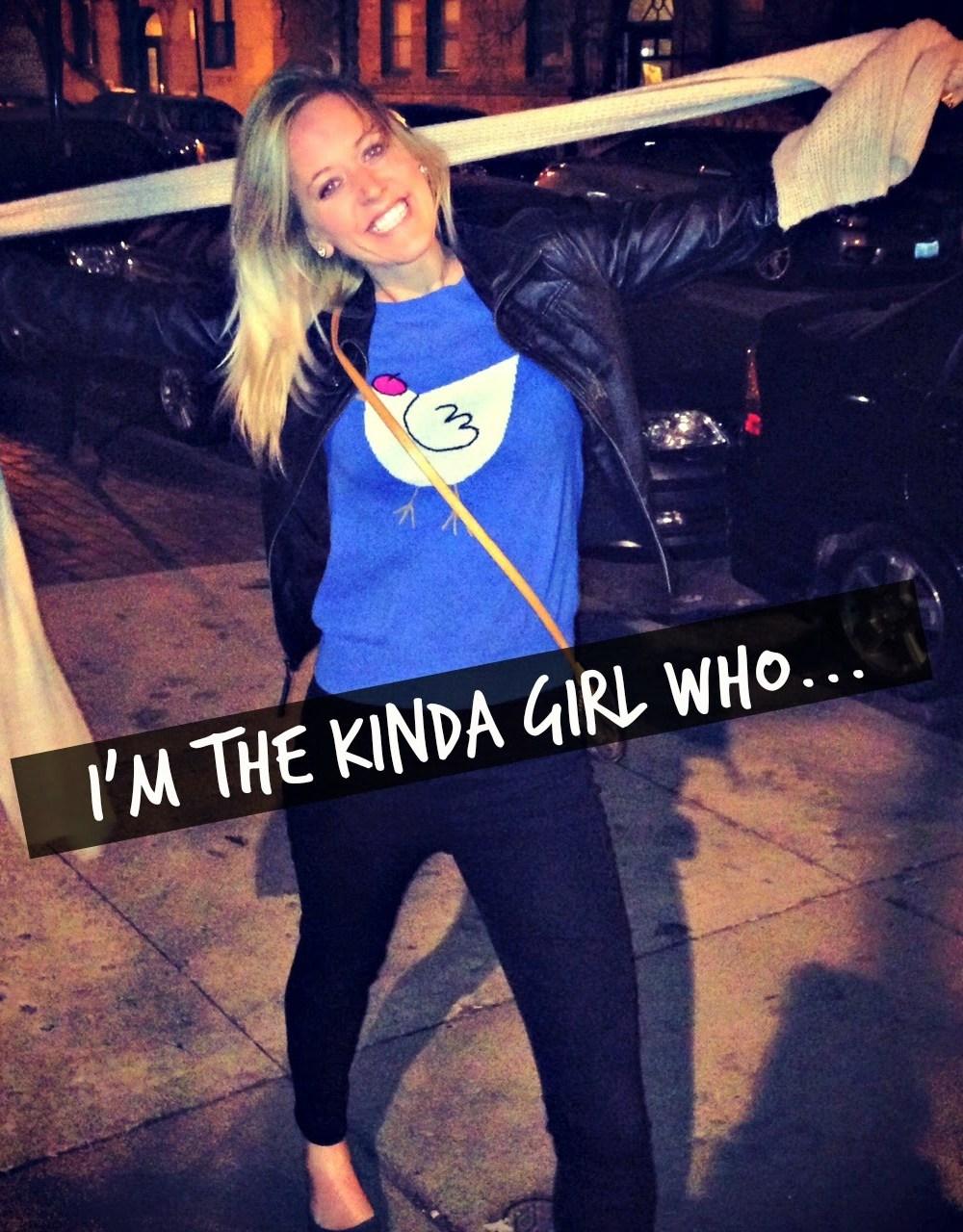 I'm The Kinda Girl Who…