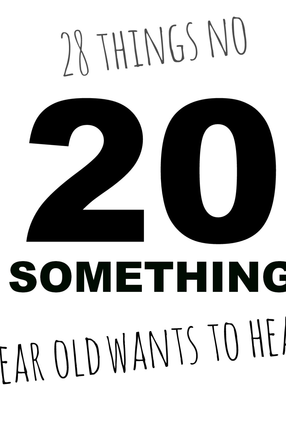 28 Things No 20 Something Wants To Hear