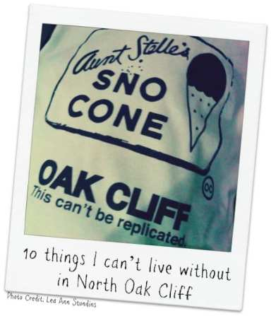 10 Things I can't live without in North Oak Cliff #dallas #oakcliff