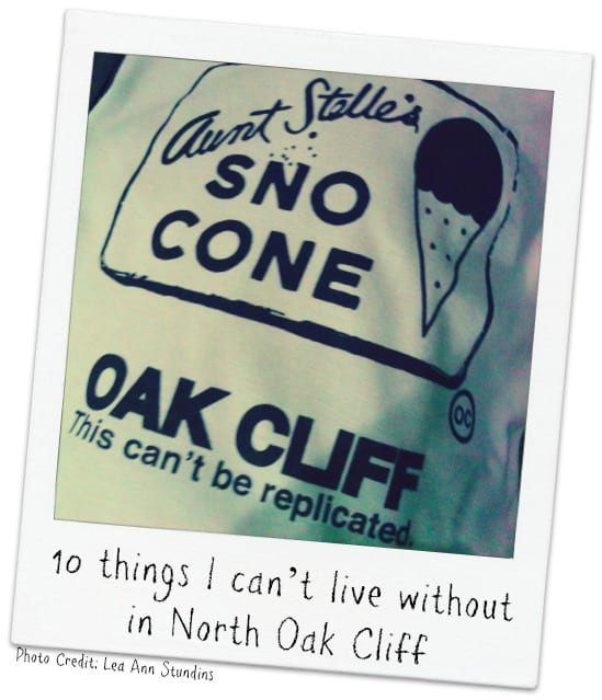 10 Things I Can T Live Without In North Oak Cliff Dallas Socials