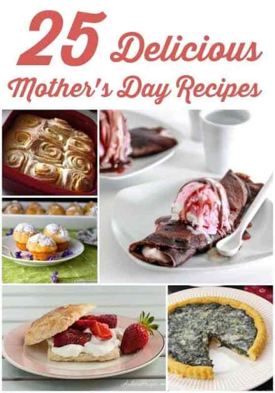 25 Delicious Mother's Day Recipes