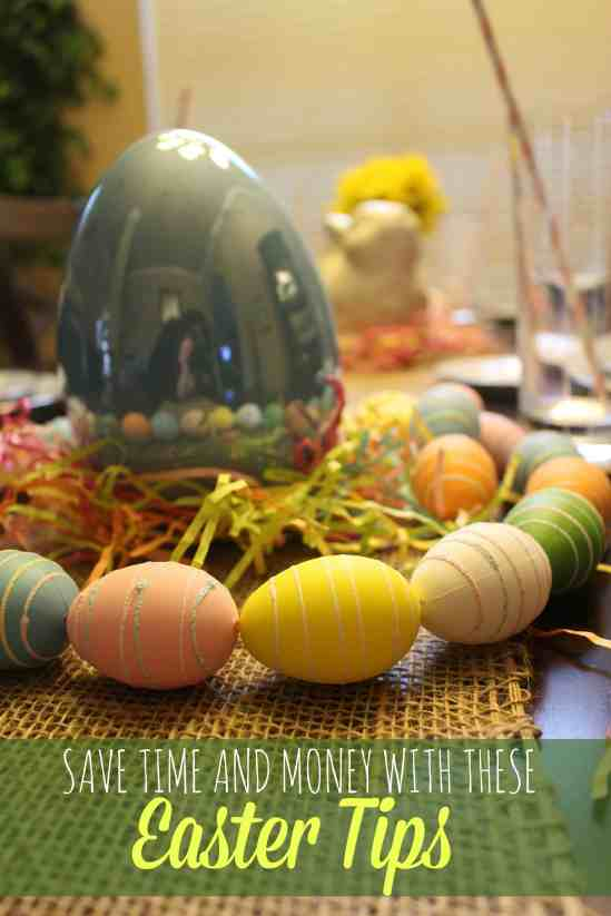 Save Time and Money with These Easter Tips