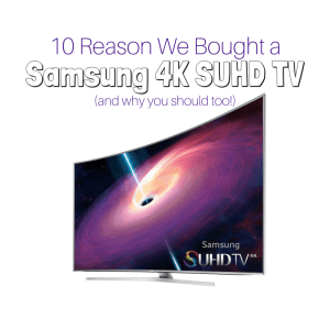 10 Reasons we Bought a Samsung SUHD 4K TV
