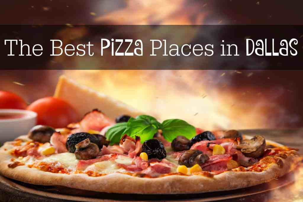 The Best Pizza Places in Dallas