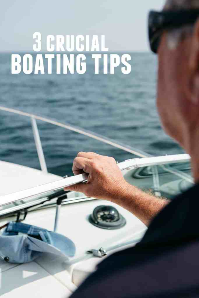 3 crucial boating tips