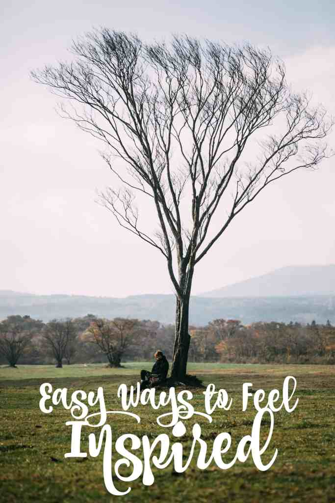 Easy Ways to Feel Inspired