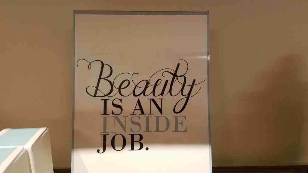 Beauty is an inside job