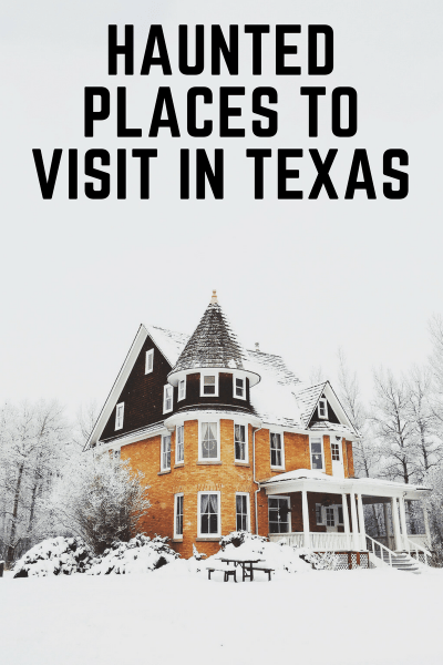 Haunted Places to Visit in Texas