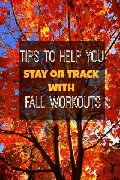Tips to Help You Stay on Track with Fall Workouts