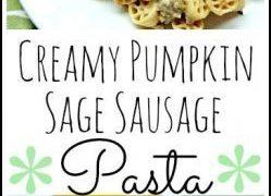 Creamy Pumpkin Sage Sausage Pasta Recipe