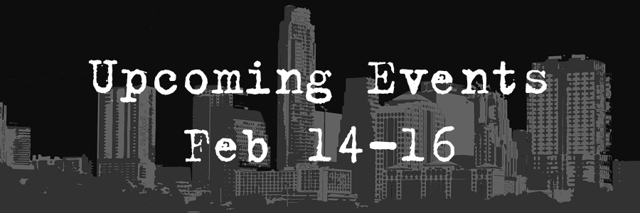 Events Feb 14-16