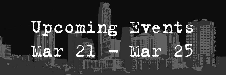 Upcoming Events: March 21 - March 25