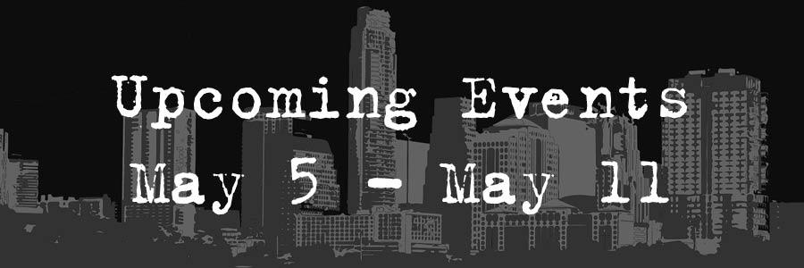 Upcoming Event May 5- May 11