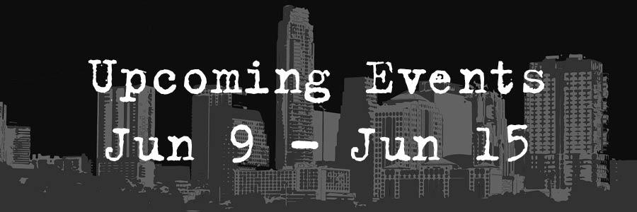 Upcoming Events Jun 9- Jun 15