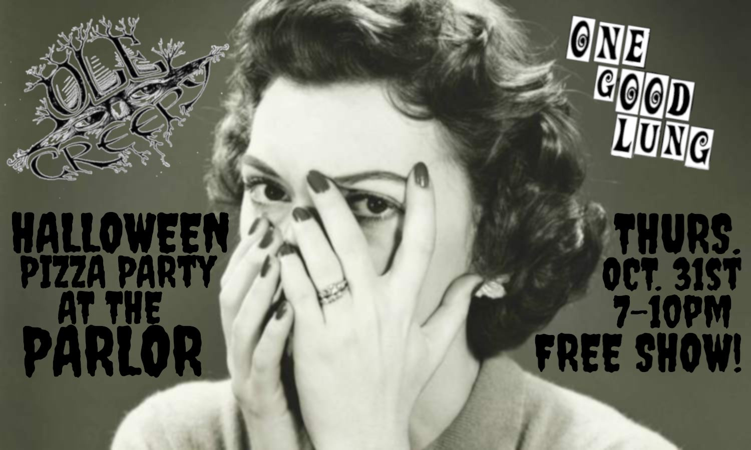 Halloween at the Parlor with onegoodlung and Ole Creepy