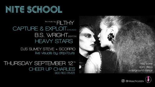 NITE SCHOOL w/ Filthy/Capture & Exploit/B.S. Wright/Heavy Stars
