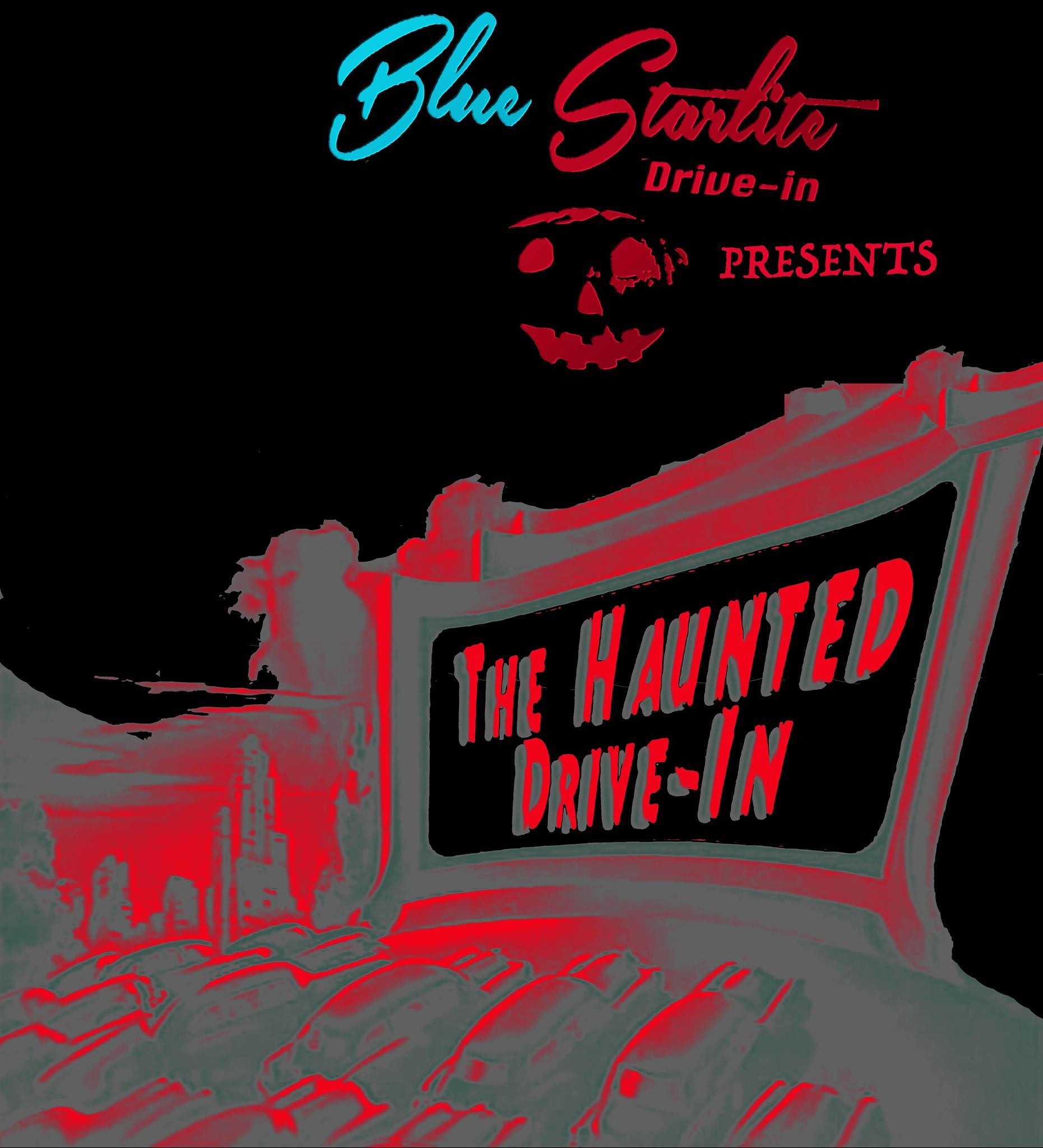 The Blue Starlite Haunted Drive-in Sept. 28-Oct. 31